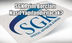 SGK Prim Borçları Nasıl Yapılandırılacak?