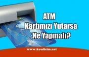 Banka Kartı ATM'de Kalırsa Ne Yapmalı?