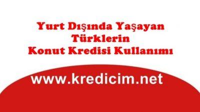 Gurbetçiler Türkiye'de nasıl konut kredisi alır?