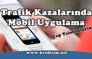 Trafik Kazaları Cep Telefonu Uygulamasına Girdi