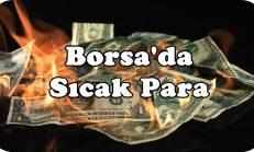Borsa'da Sıcak Para