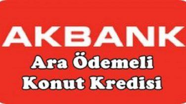 Akbank Ara Ödemeli Konut Kredisi