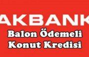 Akbank Balon Ödemeli Konut Kredisi