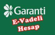 Garanti Bankası Esnek E-Vadeli Hesap