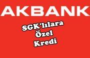 Akbank'tan SGK'lılara Kredi