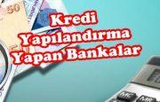 Kredi Yapılandırma Yapan Bankalar