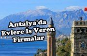 Antalya'da Evlere İş Veren Firmalar?