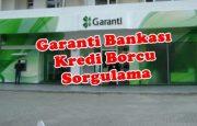 Garanti Bankası Kredi Borcu Sorgulama