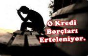 Bakanlar Kurulundan Kredi Borçları Erteleme Kararı