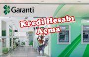 Garanti Bankası Kredi Hesabı Açtırma