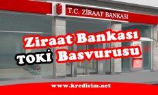Ziraat Bankası Toki Başvurusu