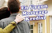 En Uygun Mortgage Kredisini Nasıl Alırım?