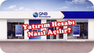 QNB Finansbank Yatırım Hesabı Nasıl Açılır?