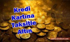 Altın Alımına Taksit Yapan Bankalar
