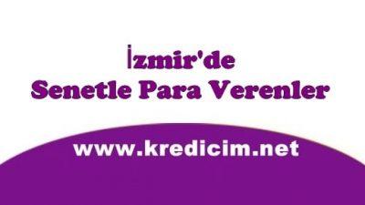 İzmir'de Senet Karşılığı Para Veren Bulunurmu