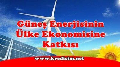 Güneş Enerjisinin Ülke Ekonomisine Katkısı