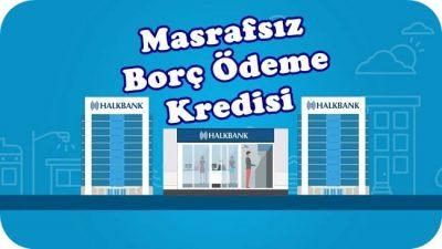 Halbank Borç Ödeme Kredisi