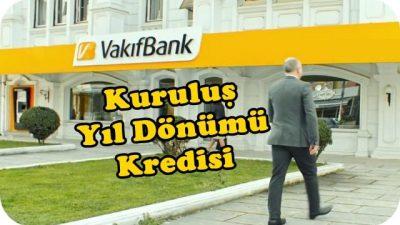 Vakıfbank Kuruluş Yıl Dönümü Kredisi