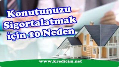 Evinizi Sigortalatmak İçin 10 Neden