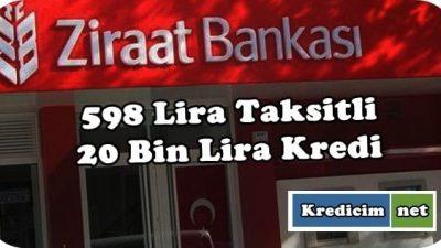 598 Lira Taksitli 20 Bin Lira Kredi Ziraat Bankasından