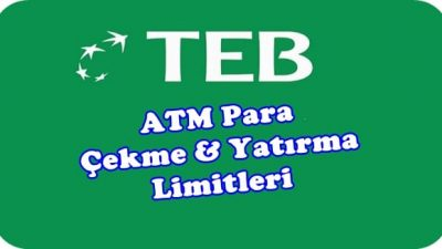 TEB ATM Para Çekme, Yatırma Limiti Ne Kadar?