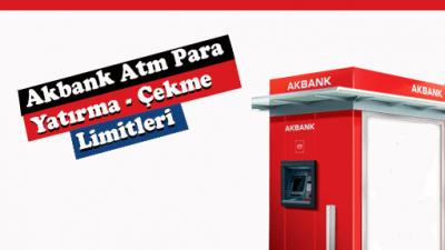 Akbank Atm Günlük Para Çekme ve Yatırma Limitleri